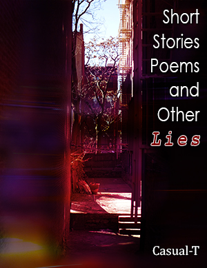 Short Stories, Poems, and Other Lies
